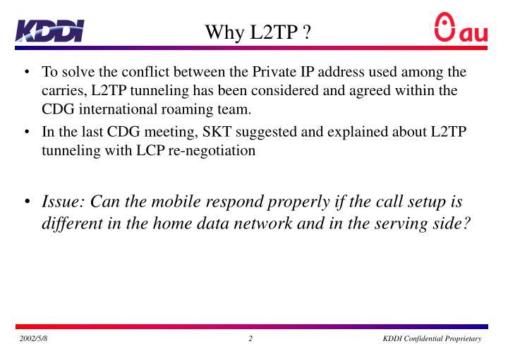 Why L2TP ?