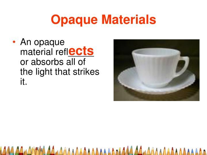 Opaque Materials