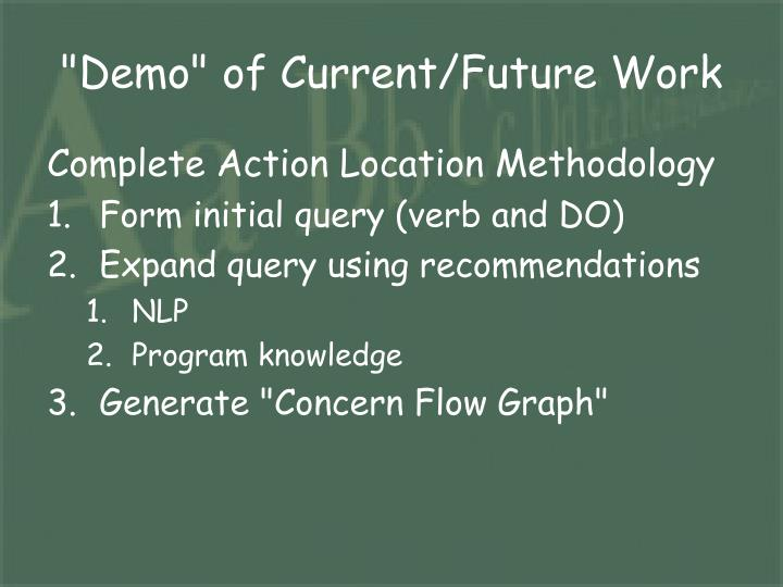 """""""Demo"""" of Current/Future Work"""