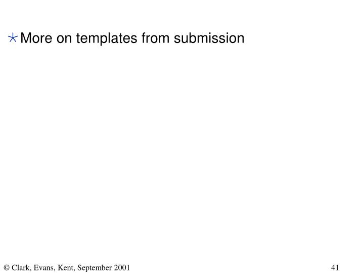 More on templates from submission