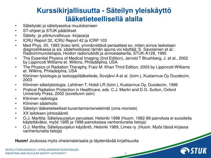 Kurssikirjallisuutta - Säteilyn yleiskäyttö lääketieteellisellä alalla