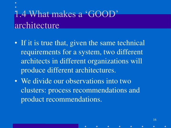 1.4 What makes a 'GOOD' architecture