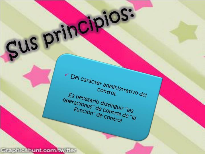 Sus principios: