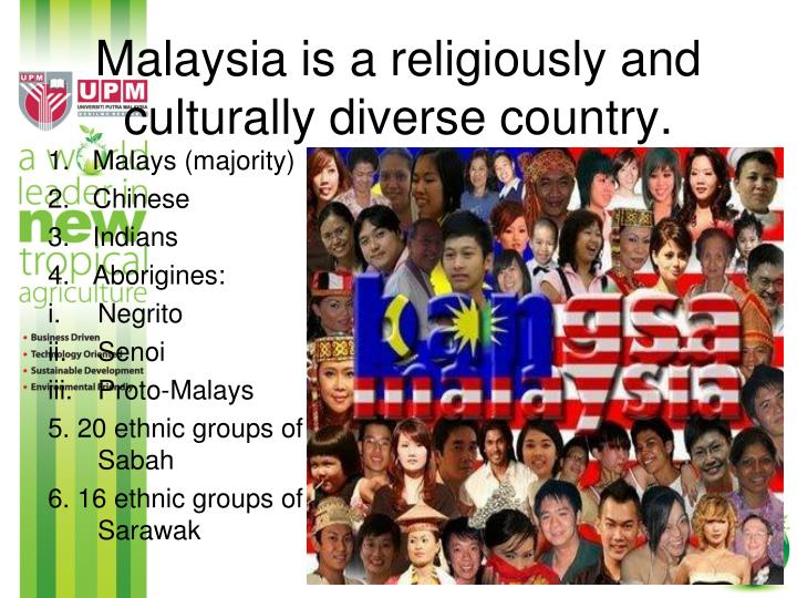 Malaysia is a religiously and culturally diverse country.