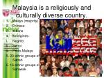 malaysia is a religiously and culturally diverse country