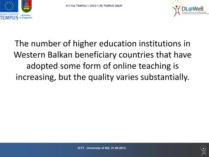 The number of higher education institutions in Western Balkan beneficiary countries that have adopted some form of online teaching is increasing, but the quality varies substantially.