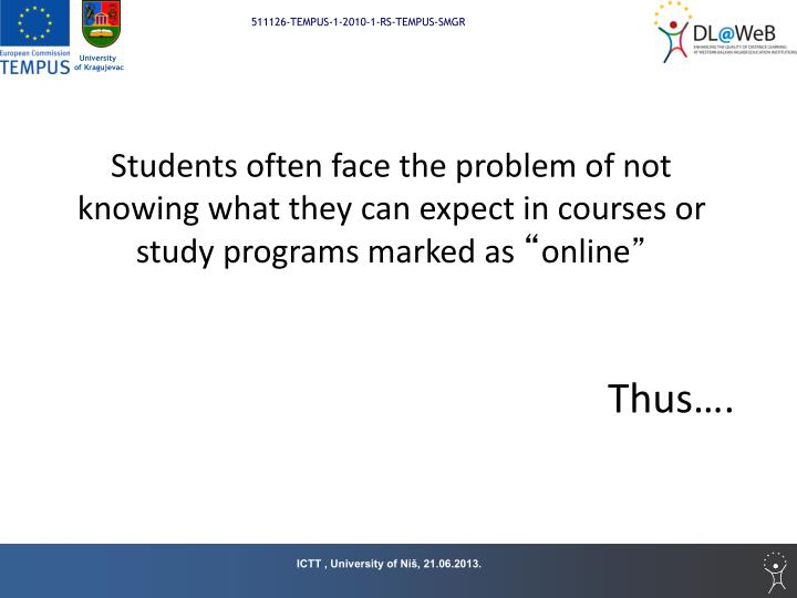 Students often face the problem of not knowing what they can expect in courses or study programs marked as