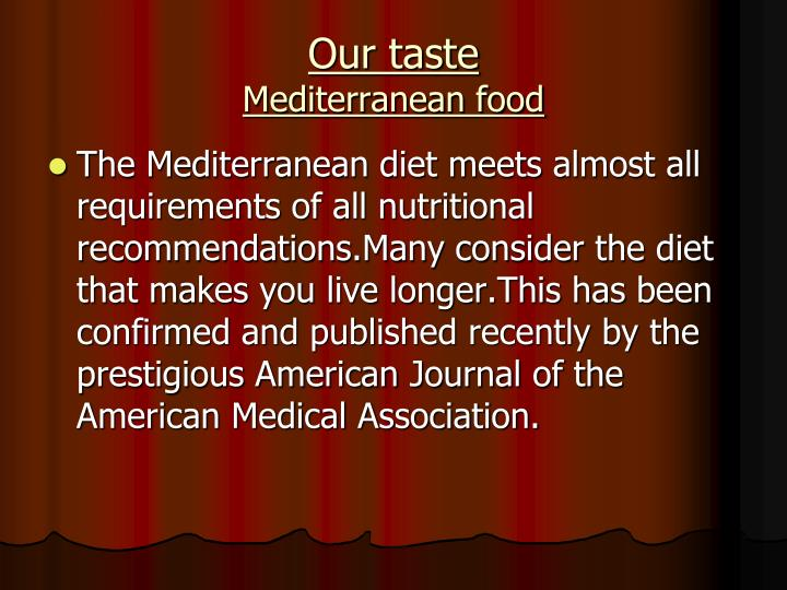 Our taste