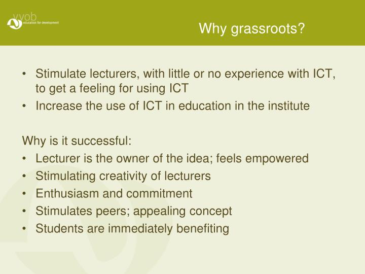 Why grassroots?