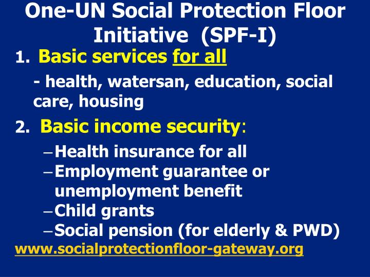 One-UN Social Protection Floor Initiative  (SPF-I)