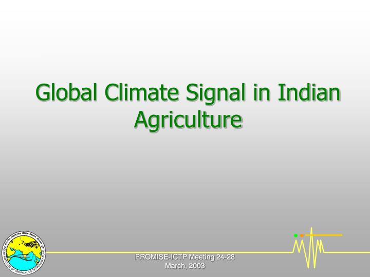 Global Climate Signal in Indian Agriculture