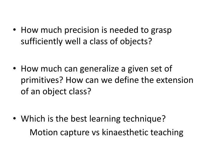 How much precision is needed to grasp sufficiently well a class of objects?
