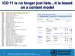 icd 11 is no longer just lists it is based on a content model