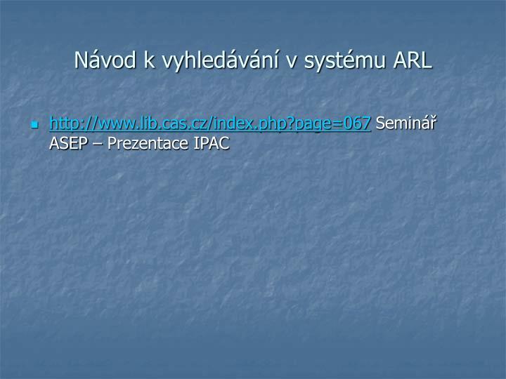 Návod k vyhledávání v systému ARL