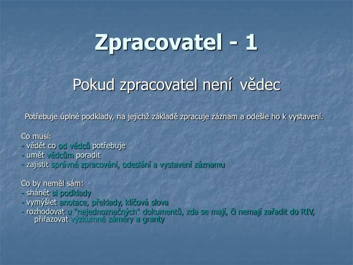 Zpracovatel - 1