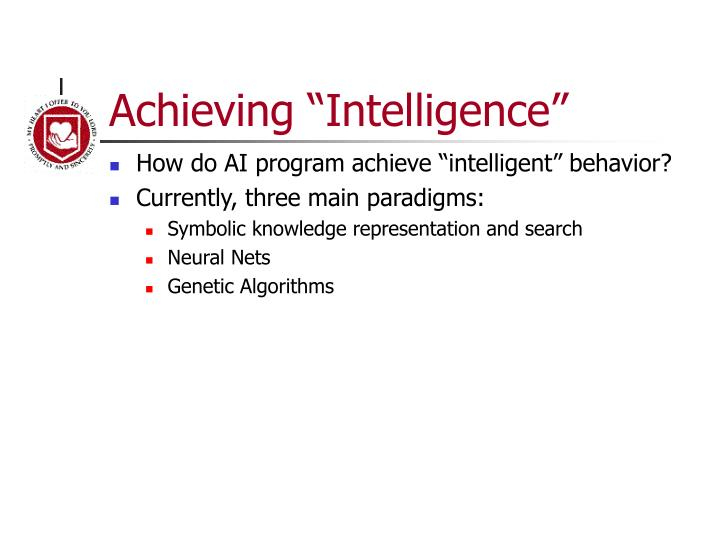 Achieving intelligence