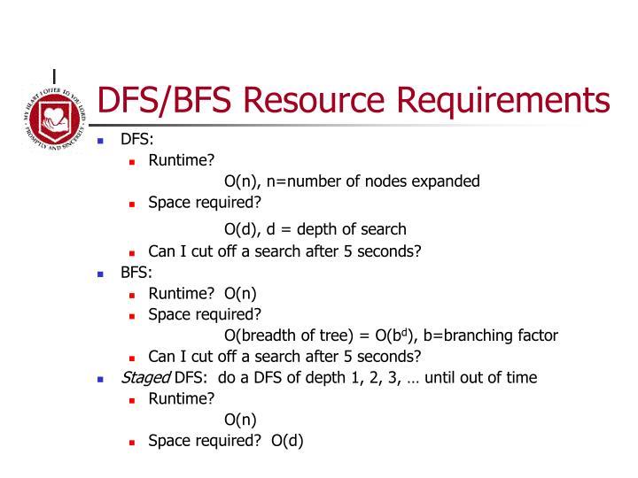 DFS/BFS Resource Requirements