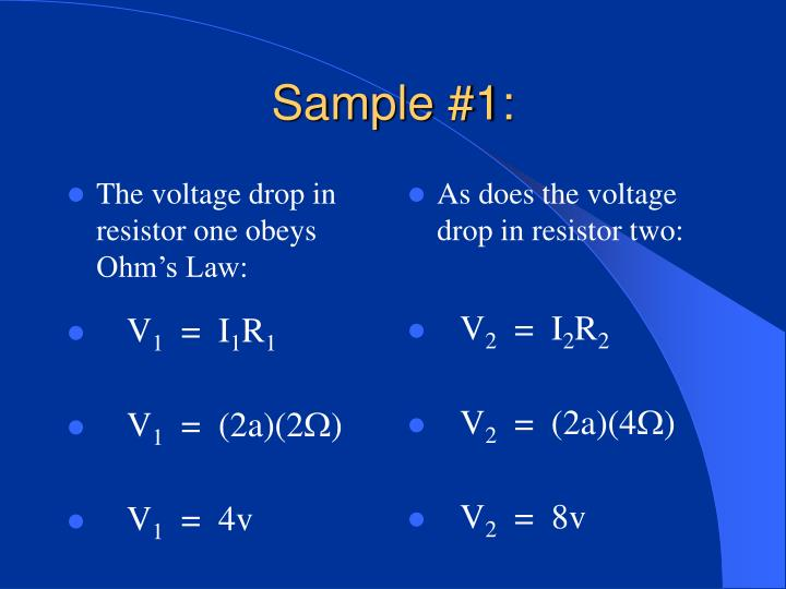 The voltage drop in resistor one obeys Ohm's Law: