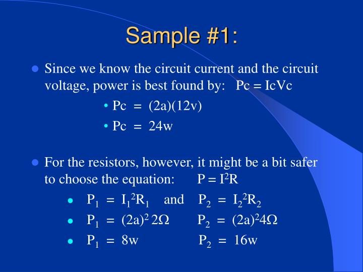 Since we know the circuit current and the circuit voltage, power is best found by:   Pc = IcVc