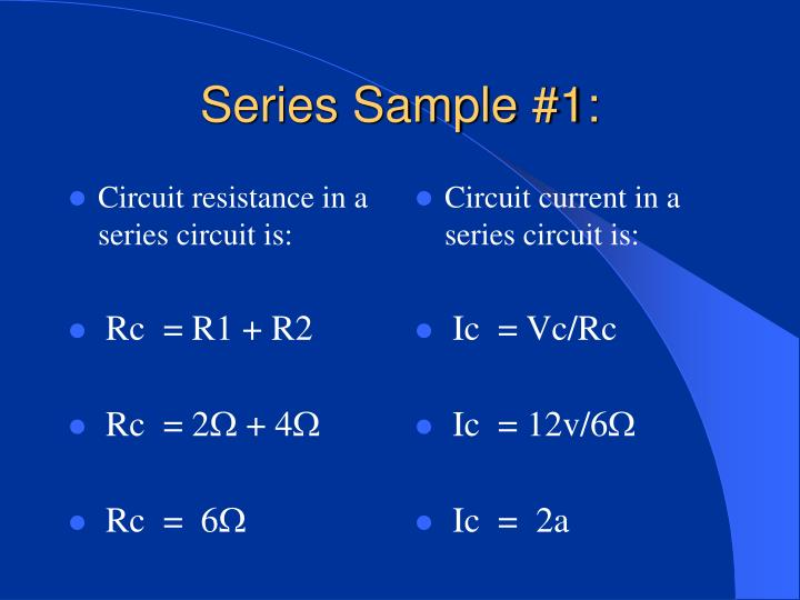 Circuit resistance in a series circuit is:
