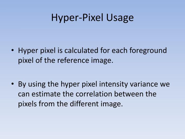 Hyper-Pixel Usage