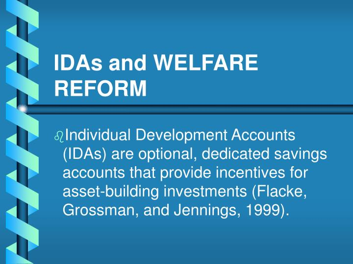 Idas and welfare reform