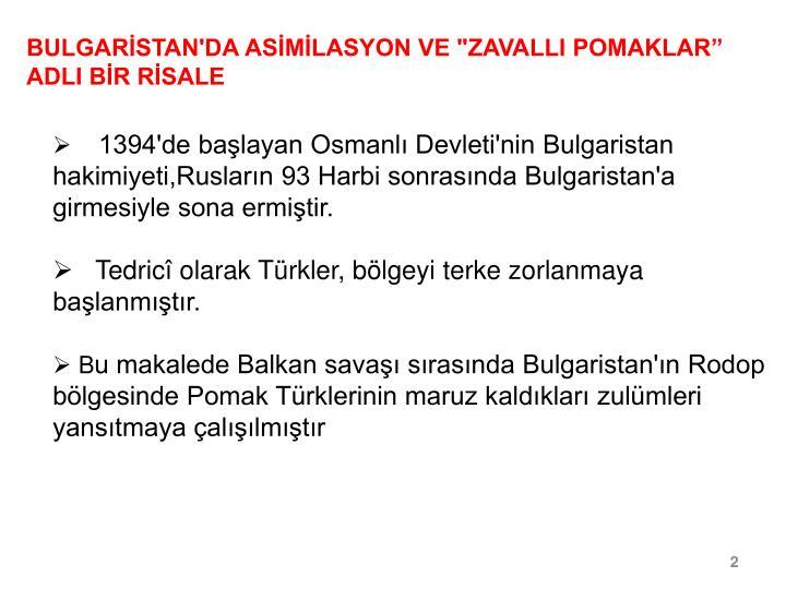 """BULGARİSTAN'DA ASİMİLASYON VE """"ZAVALLI POMAKLAR"""" ADLI BİR RİSALE"""