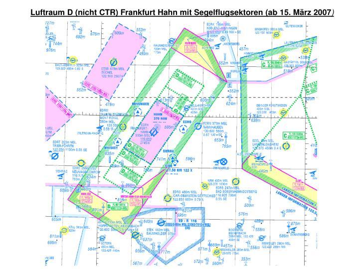 Luftraum D (nicht CTR) Frankfurt Hahn mit Segelflugsektoren (ab 15. März 2007