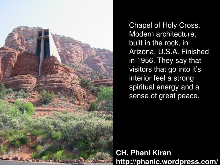 Chapel of Holy Cross. Modern architecture, built in the rock, in  Arizona, U.S.A. Finished in 1956. They say that visitors that go into it's interior feel a strong spiritual energy and a sense of great peace.