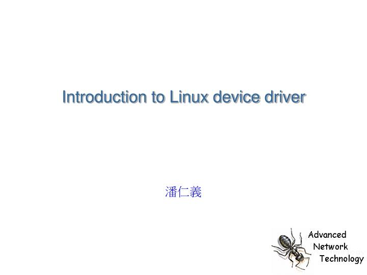 Introduction to Linux device driver