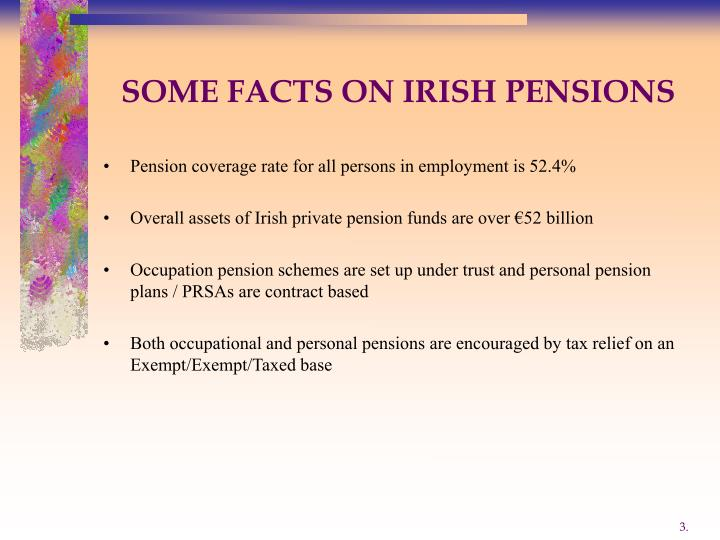 SOME FACTS ON IRISH PENSIONS