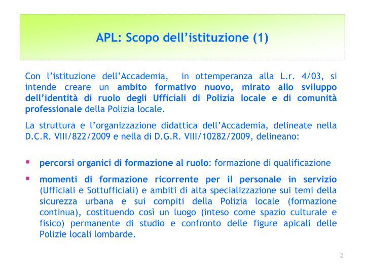 APL: Scopo dell'istituzione (1)
