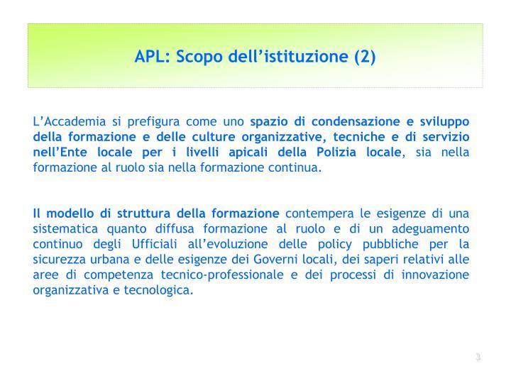 APL: Scopo dell'istituzione (2)