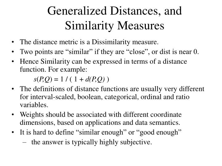 Generalized Distances, and Similarity Measures