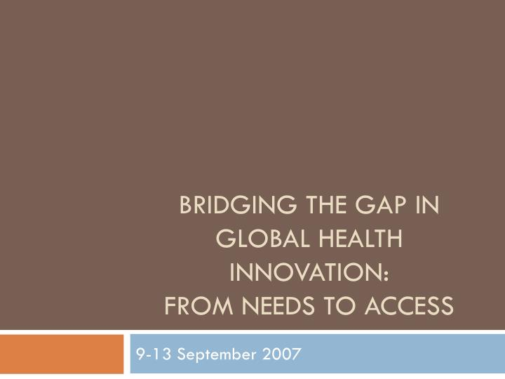 Bridging the gap in global health innovation from needs to access