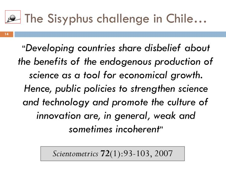 The Sisyphus challenge in Chile…