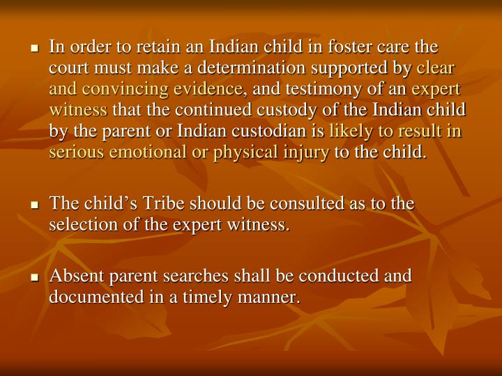 In order to retain an Indian child in foster care the court must make a determination supported by