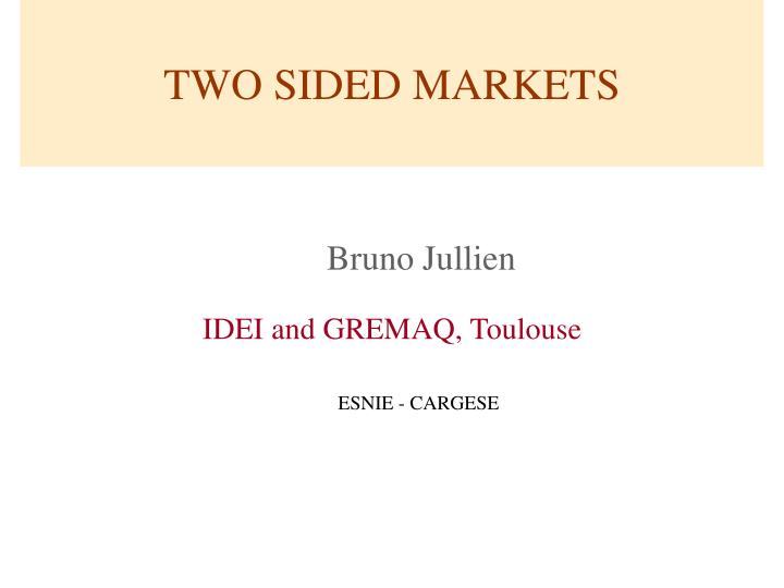 TWO SIDED MARKETS