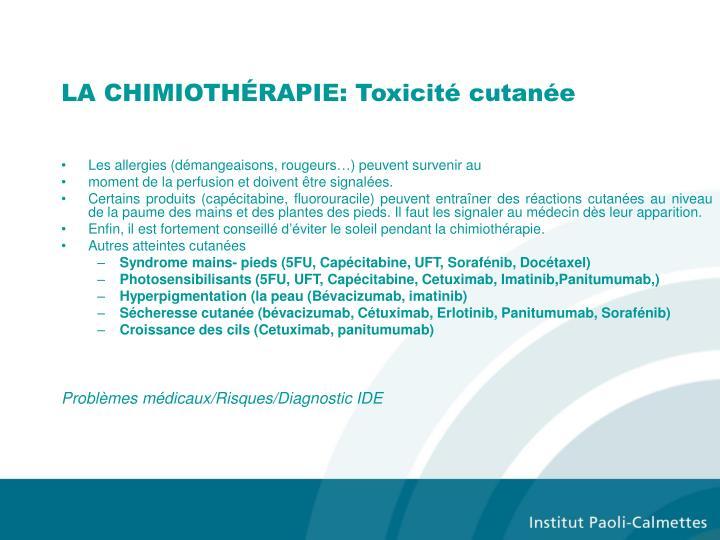 LA CHIMIOTHÉRAPIE: Toxicité cutanée