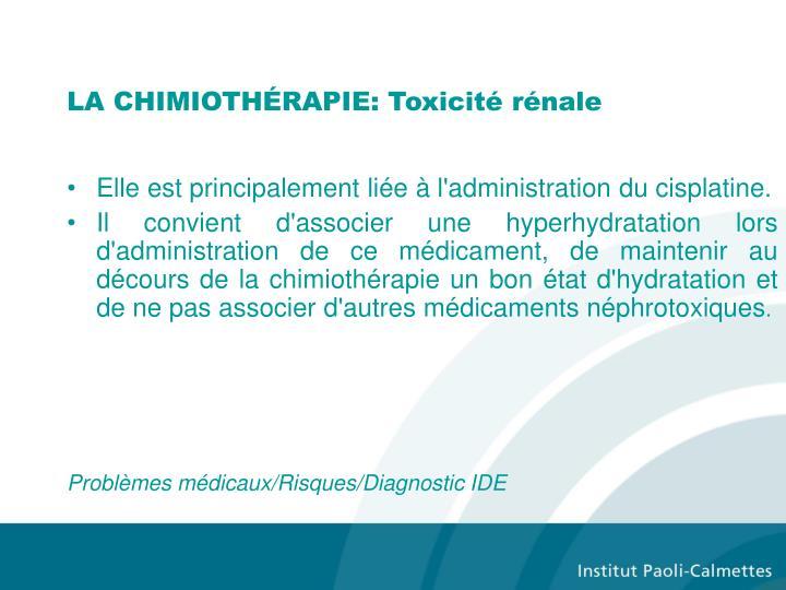 LA CHIMIOTHÉRAPIE: Toxicité rénale