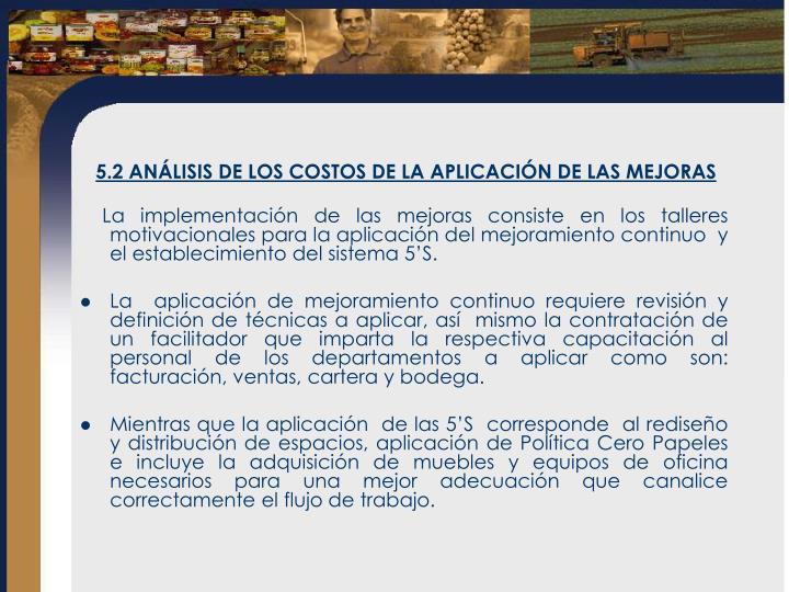 5.2 ANÁLISIS DE LOS COSTOS DE LA APLICACIÓN DE LAS MEJORAS