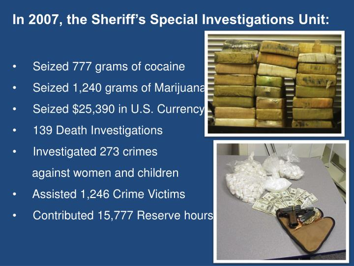 In 2007, the Sheriff's Special Investigations Unit: