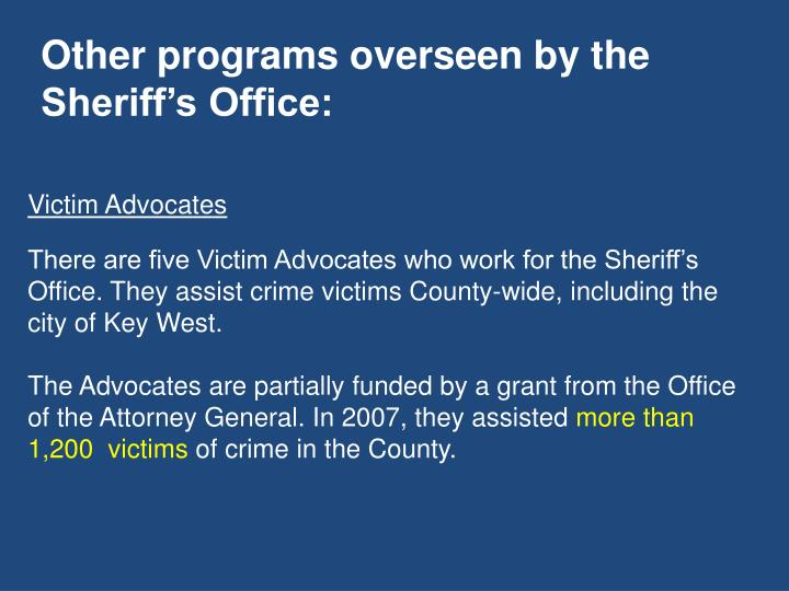 Other programs overseen by the Sheriff's Office:
