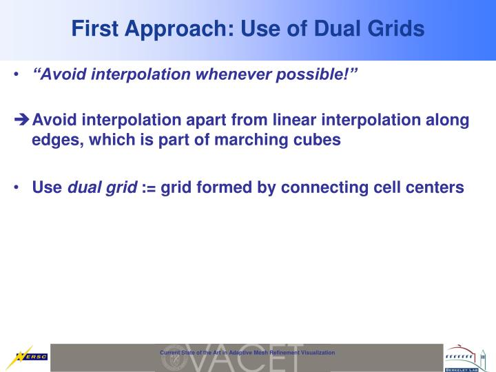 First Approach: Use of Dual Grids