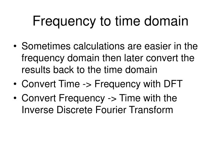 Frequency to time domain