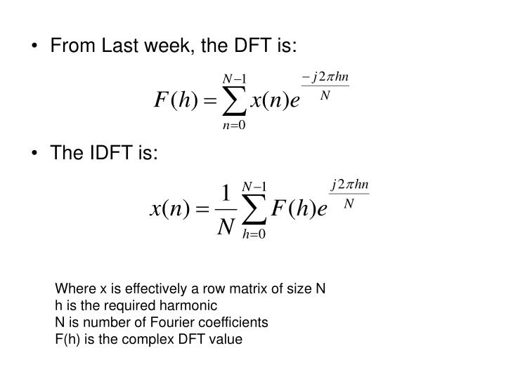 From Last week, the DFT is: