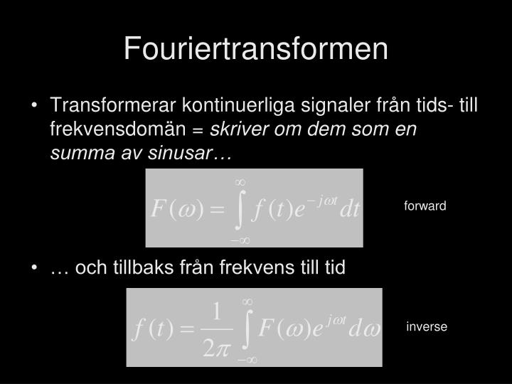 Fouriertransformen