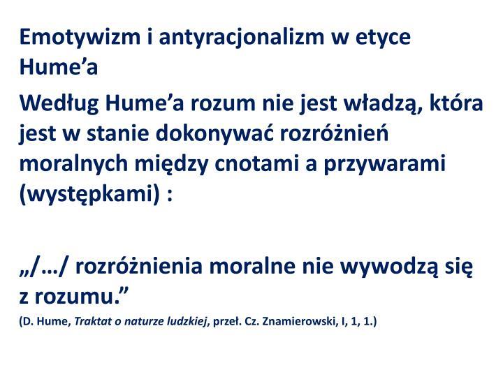 Emotywizm i antyracjonalizm w etyce Hume'a