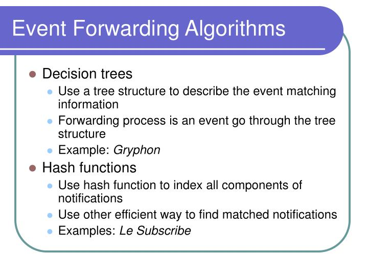Event Forwarding Algorithms