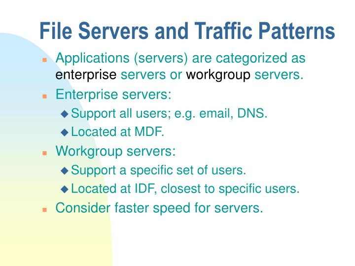 File Servers and Traffic Patterns